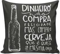 Almofada Dinheiro Compra Cerveja - 40x40cm - Almofada + Capa