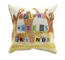 Almofada All We need is Friends - 45x45cm - Almofada + Capa