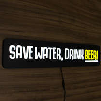 Luminoso Save the Water, Drink Beer - 70cm