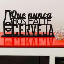 Palavra Decorativa - Que Nunca nos Falte Cerveja - 21 x 45 x 6 cm