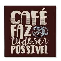 Placa em Metal Café faz tudo possível  - 20x20cm