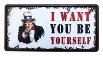 Placa Metal Vintage - I want you be yourself