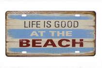 Placa Metal Vintage - Life is good at the Beach