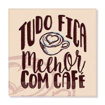 Placa Decorativa de Metal - Melhor com Café - 20x20 cm