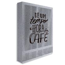 Porta-cápsulas Café - Dê um tempo, é hora do café