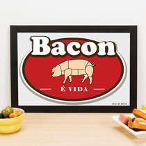Quadro Bacon é Vida - 23x33 cm