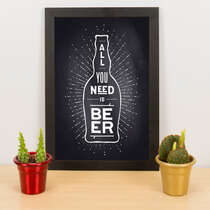 Quadro - All you need is beer - Preto - 33x23 cm