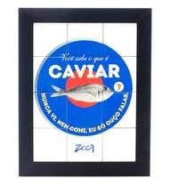 Quadro de Azulejos com Moldura Preta - Você sabe o que é Caviar -Zeca Pagodinho