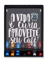 Suporte para Cápsulas de Café Nespresso - A vida é curta