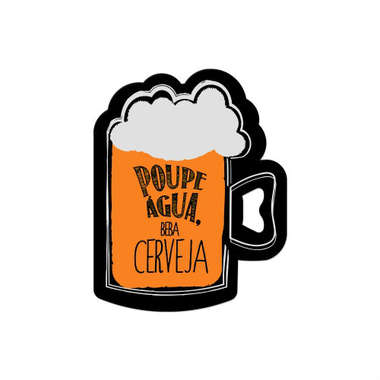 Abridor/ Super Imã Poupe Água Beba Cerveja