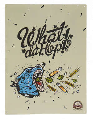 Placa Decorativa de Metal 30x40cm - What da hop