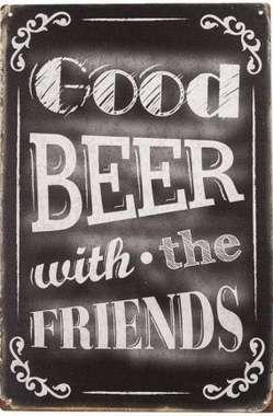 Placa Decorativa de Metal - Good Beer With the Friends - 30x20cm