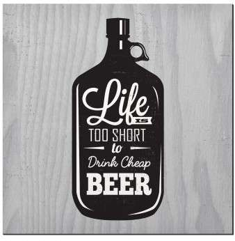 Placa MDF - Too Short to Drink Cheap Beer - 29x29 cm