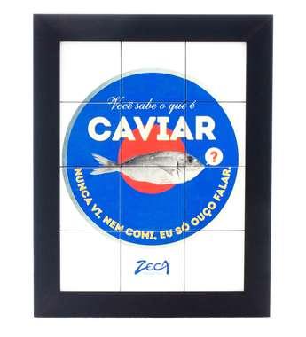 Quadro com Azulejos - Você sabe o que é Caviar -Zeca Pagodinho
