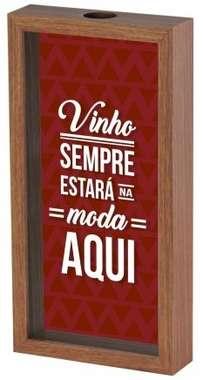 Quadro porta rolhas 31x16 cm - Vinho sempre estará na moda