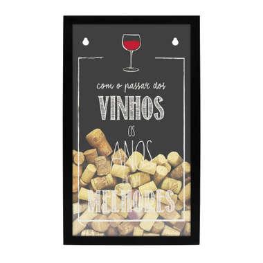 Quadro porta rolhas -  Os vinhos ficam melhores com os anos