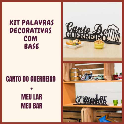 Kit Especial Palavras Decorativas - Canto do Guerreiro + Meu Bar Meu Lar