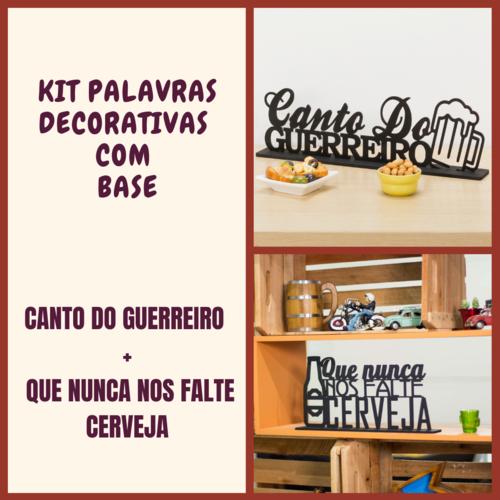 Kit Especial Palavras Decorativas - Canto do Guerreiro + Nunca nos falte cerveja